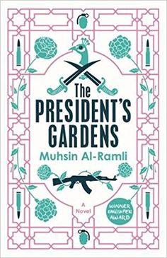 The President's Gardens (MacLehose Press Editions): Amazon.co.uk: Muhsin Al-Ramli, Luke Leafgren: 9780857056801: Books