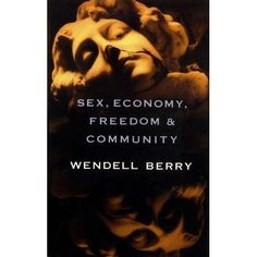 Reconciliation-centered work. Sex, Economy, Freedom, and Community: Eight Essays by Wendell Berry