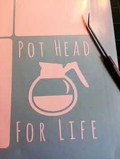 Pot Head For Life: Coffee Lover's Decal     Every Coffee Lover should have this decal. Perfect gift for your coffee lover.     Coffee Lovers: Pot Head For Life decal is cut on the industry's high-standard Graphtec CE6000-40 series cut-plotter, on premium black gloss vinyl-- Which has a 5 year, average life. And that's 5 years if you're hanging it on your car, where it's exposed to sun, rain, snow, ice, and whatever else nature decides to throw at you.     After the cut, I pick--or weed--the…
