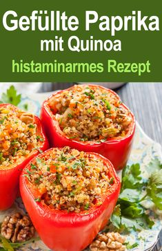 Quinoa & Walnut Stuffed Peppers – The Complete Protein Side Dish Detox Recipes, Healthy Recipes, Low Histamine Foods, Go Veggie, Cilantro, Natural, Food Inspiration, Meal Planning, Clean Eating