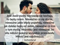 KochamZyc.pl Everything And Nothing, Motto, Love Quotes, Aga, Thoughts, Memes, Quotes, Qoutes Of Love, Meme