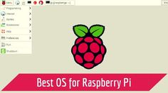 Get started with your Raspberry Pi 3 device by choosing the best and most suitable Operating System for it. Get NOOBS to test them for a better result.