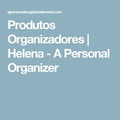 Produtos Organizadores | Helena - A Personal Organizer