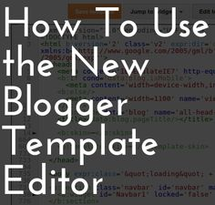 {code it:pretty;} | how to use the new Blogger template editor