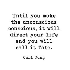 Until you make the unconscious conscious, Carl Jung Quote Framed Art Print by The Art Shed - Vector Black - MEDIUM Wise Quotes, Quotable Quotes, Poetry Quotes, Great Quotes, Words Quotes, Wise Words, Quotes To Live By, Inspirational Quotes, Sayings