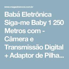 Babá Eletrônica Siga-me Baby 1 250 Metros com - Câmera e Transmissão Digital + Adaptor de Pilhas - Magazine Familier