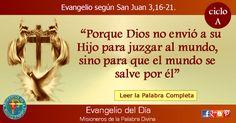 MISIONEROS DE LA PALABRA DIVINA: EVANGELIO - SAN JUAN  3,16-21