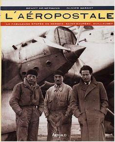 Amazon.fr - L'Aéropostale - Benoît Heimermann, Olivier Margot, Jean-Claude Killy - Livres
