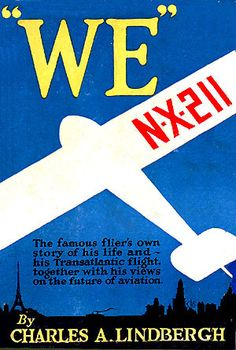 """Dustjacket for the book """"WE"""" by Charles A. Lindbergh (First Edition) published July, 1927 - Charles Lindbergh"""