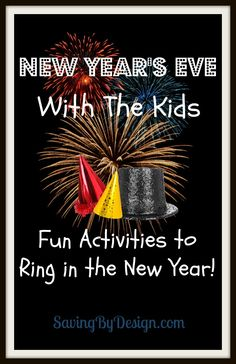 Take a look at these fun activities to ring in the new year with your kids!