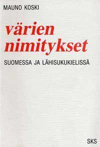 Värien nimitykset suomessa ja lähisukukielissä