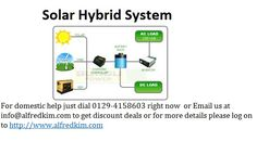 Alfredkim sales best Solar Hybrid System in delhi/nCR.A Solar Hybrid System offers the best of both worlds: it can guarantee electricity supply from the grid and it can supply electricity from the batteries if the grid goes down