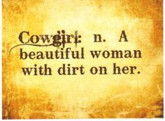Perfect for Cowgirl Dirt