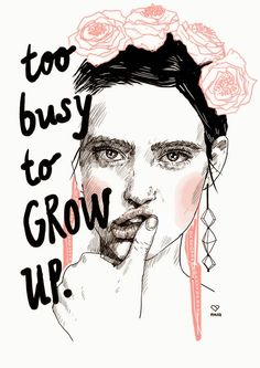 Too Busy To Grow Up