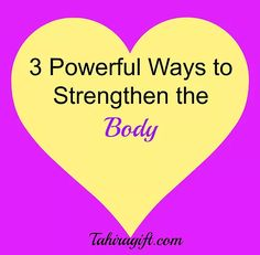 3 Powerful Ways the Body Builds and Strengthens Abundance in your Life. | Tahiragift.com Giving Inspiration for Today