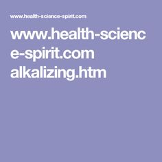 www.health-science-spirit.com alkalizing.htm
