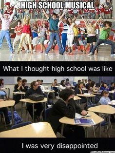 I totally remember high school as being like High School Musical! Or Grease.