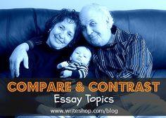 CREATIVE compare and contrast essay topics?