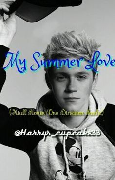 My Summer Love (Niall Horan/One Direction Fanfic) - Chapter 1 :D - Harrys_cupcake33