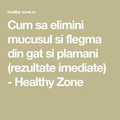 Cum sa elimini mucusul si flegma din gat si plamani (rezultate imediate) - Healthy Zone Health Fitness, Math Equations, Education, Healthy, Smoothie, Alice, Travel, Medicine, Aspirin