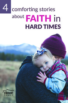 4 Stories: Keeping Faith in God During Hard Times - Vibrant Christian Living Parenting Issues, Co Parenting, Foster Parenting, Parenting Quotes, Parenting Classes, Bible Verse For Moms, Encouraging Bible Verses, Bible Encouragement, Verses About Joy