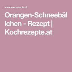 Orangen-Schneebällchen - Rezept | Kochrezepte.at