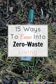 15 ways to ease into zero waste living | GatesInteriorDesign.com