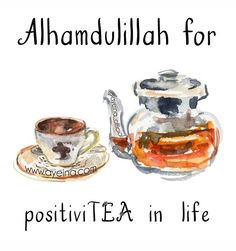 Alhamdulillah for PositiviTEA in life. Muslim Quotes, Religious Quotes, Spiritual Quotes, Faith Quotes, True Quotes, Quotable Quotes, Qoutes, Islamic Dua, Islamic World