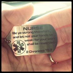 Nurse: Be ye strong therefore, and let not your hands too weak: for your work shall be rewarded. Love my job. Nurses do it better :) Hello Nurse, Nurse Love, Nursing Tips, Nursing Notes, Nursing Crib, Nursing Profession, Becoming A Nurse, Nurse Quotes, Medical Quotes