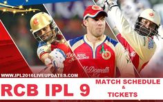 IPL 9 Royal Challengers Bangalore Match Schedule, Tickets, Date, Time Table & Venue   RCB IPL 2016 Matches List, Ticket Price, Virat Kholi, Today match time