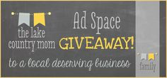Ad Space Giveaway with The Lake Country Mom to a local deserving business • The Lake Country Mom