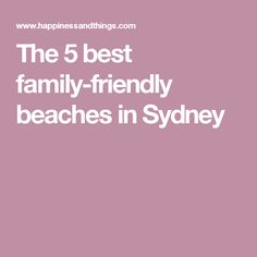 The 5 best family-friendly beaches in Sydney