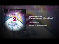 Under nordlyset (Parras-ulven og reinen Sikka) Music, Youtube, Muziek, Musik, Youtube Movies, Songs