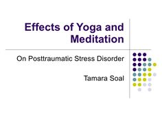 effects-of-yoga-and-meditation by tsoal via Slideshare