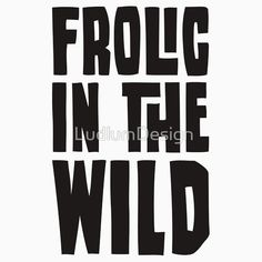 Frolic in the Wild
