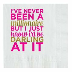 I've never been a millionaire but I just know i'd be darling at it