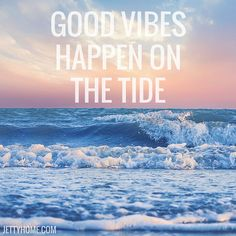 All I want is good vibes and high tides! #beachlife #hightides #goodvibes #inspirationalquotes #beachliving #coastalliving #coastallife #nauticallife #sandlife #oceanlife #oceanlove
