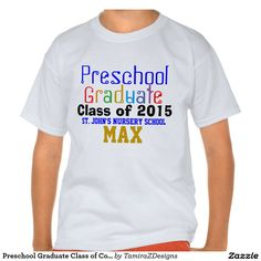 Preschool Graduate Class of YEAR Colorful Name Shirts for Boys and Girls with fun fonts in a rainbow of colors.  PERSONALIZE with Child's NAME, School NAME and Current GRADUATION YEAR.  See Store for different Shirt Brands and Styles for Male and Female, Sizes, Colors and Sizing Charts.  Original Text Saying Graphic Art Design ©  TamiraZDesigns via:  www.zazzle.com/tamirazdesigns*