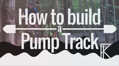 How to build your own mountain bike or bmx pump track...