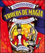"""""""ASOMBROSOS TRUCOS DE MAGIA"""" de Mostyn David.   fantástico libro con el que los niños aprenderán a poner en práctica más de cincuenta trucos de magia distintos: con cartas, monedas, papel, para hacer sobre la mesa o en un escenario, magia mental. Siguiendo los consejos del libro y sus detalladas explicaciones, ilustradas paso a paso, los niños conocerán los secretos de la magia, perfeccionarán sus habilidades con la prestidigitación y el ilusionismo y dejarán a su público con la boca…"""