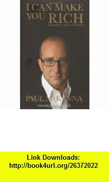 I CAN MAKE YOU RICH (BOOK AND CD) (9780593055373) PAUL MCKENNA , ISBN-10: 0593055373  , ISBN-13: 978-0593055373 ,  , tutorials , pdf , ebook , torrent , downloads , rapidshare , filesonic , hotfile , megaupload , fileserve