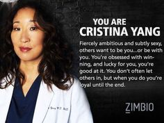 I got: Cristina Yang! which character are you in Grey's Anatomy