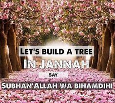 """Jabir (May Allah be pleased with him) reported: The Prophet Muhammad (ﷺ) said, """"For him who says: 'Subhan-Allahi wa bi hamdihi (Allah is free from imperfection, and I begin with praising Him, and to Him),' a palm-tree will be planted in Jannah.""""  Riyad as-Salihin[At- Tirmidhi]. reference : Book 16, Hadith 32 Arabic/English book reference : Book 16, Hadith 1439"""