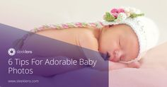 Here are a few tips that may help you capture adorable photos of that baby!