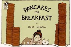 'Pancakes for Breakfast' by Tomie De Paola and yes we even made Pancakes for Breakfast. Second graders loved this.