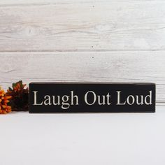 Laugh Out Loud Block- Hand Painted Wooden- Country Decor-Wooden Block-Quotes- Vintage Style- Distressed- Home Decor by CountryLivingAtHeart on Etsy