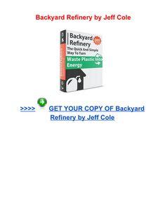 Backyard Refinery Jeff Cole pdf download - Page 1 Online Reviews, Simple Way, Pdf, Backyard, Patio, Backyards
