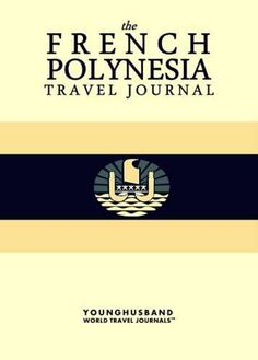 The French Polynesia Travel Journal