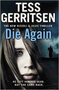 """Read """"Die Again (Rizzoli & Isles by Tess Gerritsen available from Rakuten Kobo. 'Crime writing at its unputdownable, nerve-tingling best' HARLAN COBEN THE VICTIMS In Boston, Detective Jane Rizzoli and. I Love Books, Great Books, Books To Read, Glasgow Library, Kindle, Maura Isles, Karin Slaughter, Tess Gerritsen, E Reader"""