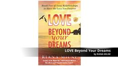 """LOVE Beyond Your Dreams book - #1 Amazon Bestseller by Riana Milne; """"THE... Toxic Relationships, Healthy Relationships, Love Test, Sisters Book, Dream Book, Relationship Coach, Blog Love, Subconscious Mind, Educational Videos"""